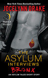 The Asylum Interviews: Bronx (The Asylum Tales, #0.5)