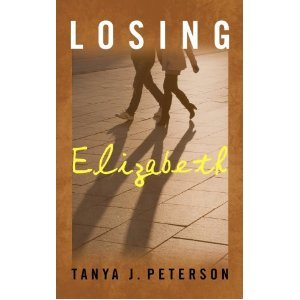 Losing Elizabeth by Tanya J. Peterson