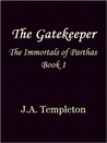 The Gatekeeper (The Immortals of Parthas #1)