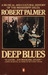 Deep Blues: A Musical and Cultural History of the Mississippi Delta