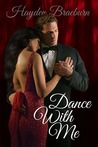 Dance With Me by Hayden Braeburn