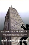 Guerrillapreneur: Small Business Strategy For Davids Wanting To Defeat Goliaths