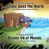Bosley Sees the World: A Dual Language Book in Spanish and English
