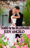 Tamed by the Billionaire (The Bad Boy Billionaires, #1)