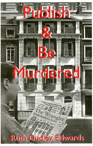 Publish and Be Murdered by Ruth Dudley Edwards