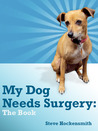 My Dog Needs Surgery