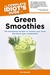 The Complete Idiot's Guide to Green Smoothies