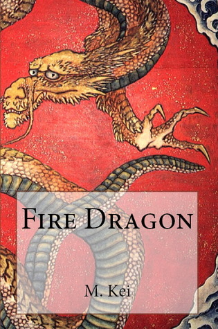 Fire Dragon by M. Kei