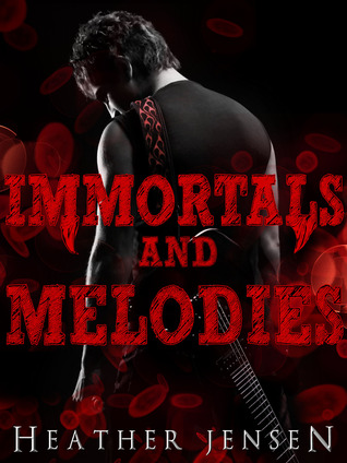 Immortals And Melodies (Blood And Guitars #2)