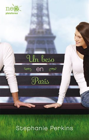 Un beso en París (Anna and the French Kiss, #1)