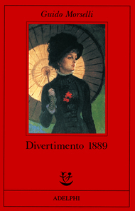 Divertimento 1889 by Guido Morselli