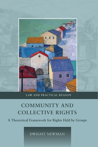 Community and Collective Rights: A Theoretical Framework for Rights Held by Groups