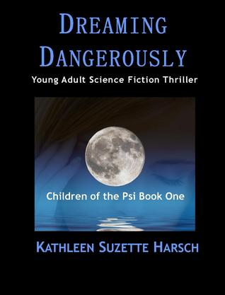 Dreaming Dangerously by Kathleen Harsch