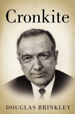 Cronkite by Douglas Brinkley