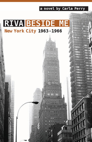 Riva Beside Me: New York City 1963-1966