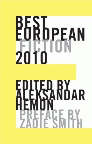 Best European Fiction 2010 by Aleksandar Hemon