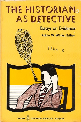 The Historian as Detective - Essays on Evidence