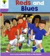 Reds and Blues (Oxford Reading Tree, Stage 1+, First Sentences)