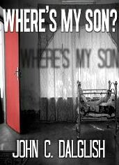 Where's My Son? by John C. Dalglish