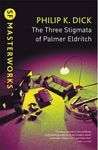 The Three Stigmata of Palmer Eldritch by Philip K. Dick