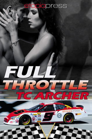Full Throttle by T.C. Archer