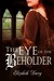 The Eye of the Beholder by Elizabeth Darcy