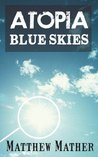 Blue Skies (Atopia Chronicles, #1)