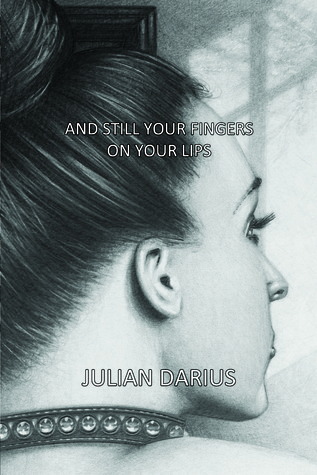 And Still Your Fingers on Your Lips by Julian Darius