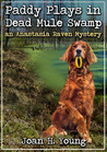 Paddy Plays in Dead Mule Swamp (Anastasia Raven, #3)