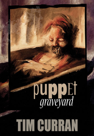 Puppet Graveyard by Tim Curran