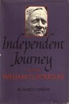 Independent Journey: The Life of William O. Douglas