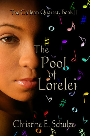 The Last Musician and the Pool of Lorelei by Christine E. Schulze