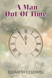 A Man Out of Time by Elizabeth Coldwell
