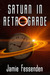 Saturn in Retrograde by Jamie Fessenden