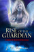 Rise of the Guardian by J.W. Baccaro