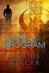 The Prince and the Program (The Mordred Saga, #1)