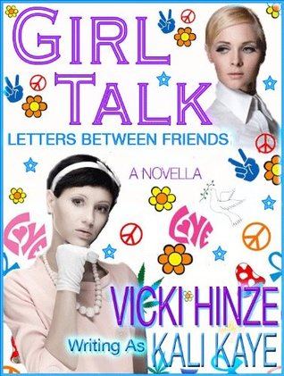 GIRL TALK Letters Between Friends by Vicki Hinze writing as Kali...