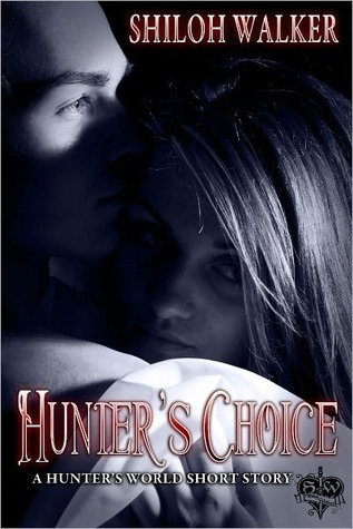 Hunter's Choice by Shiloh Walker