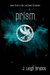 Prism (The Lost Road Chroni...