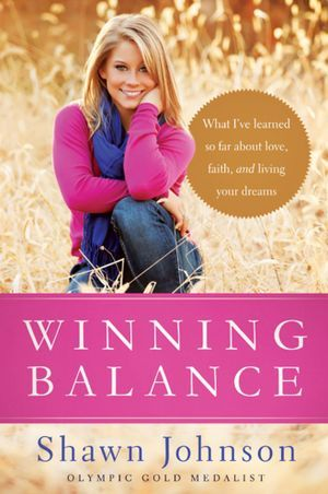 Winning Balance by Shawn Johnson