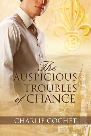 The Auspicious Troubles of Chance by Charlie Cochet