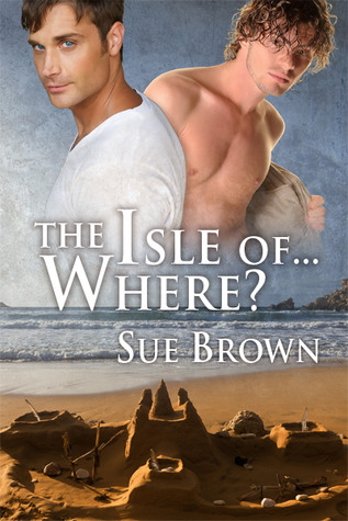 The Isle of... Where? by Sue  Brown