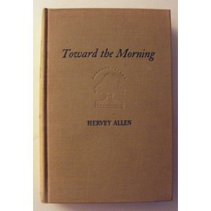 Toward the Morning by Hervey Allen