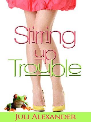 Stirring Up Trouble (Stirring Up Trouble, #1)