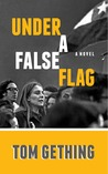 Under a False Flag by Tom Gething