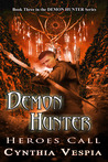 Demon Hunter: Heroes Call (Demon Hunter, #3)