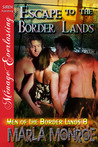 Escape to the Borderlands (Men of the Border Lands, #8)