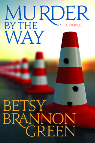 Murder By The Way by Betsy Brannon Green