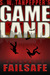 GAMELAND: Failsafe (S. W. Tanpepper's GAMELAND, #2)