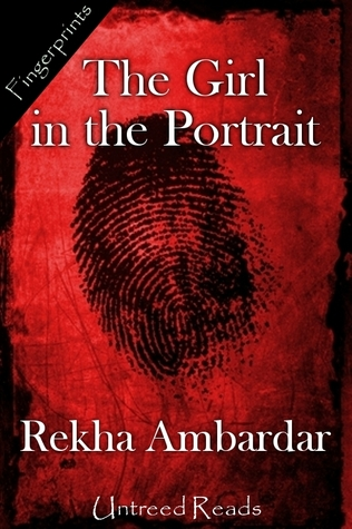 The Girl in the Portrait by Rekha Ambardar